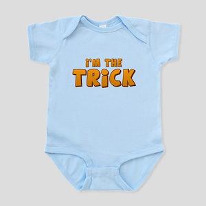 I'm the Trick Infant Bodysuit