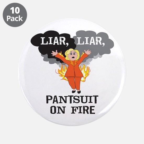 """Liar Liar Pantsuit on Fire 3.5"""" Button (10 pack)"""
