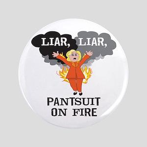 Liar Liar Pantsuit On Fire Button