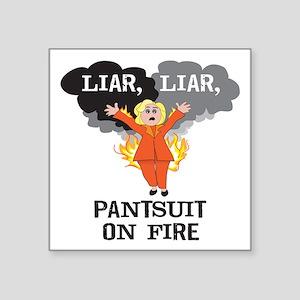 Liar Liar Pantsuit On Fire Sticker
