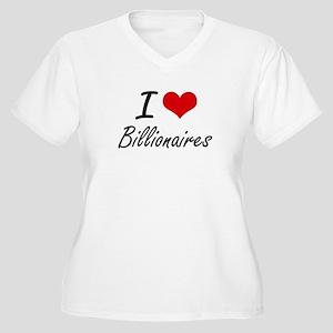 I Love Billionaires Artistic Des Plus Size T-Shirt