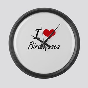 I Love Birdhouses Artistic Design Large Wall Clock