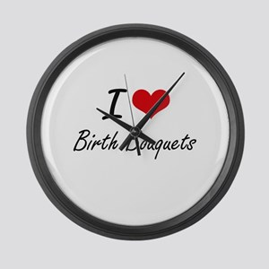 I Love Birth Bouquets Artistic De Large Wall Clock