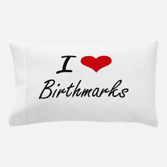 I Love Birthmarks Artistic Design Pillow Case