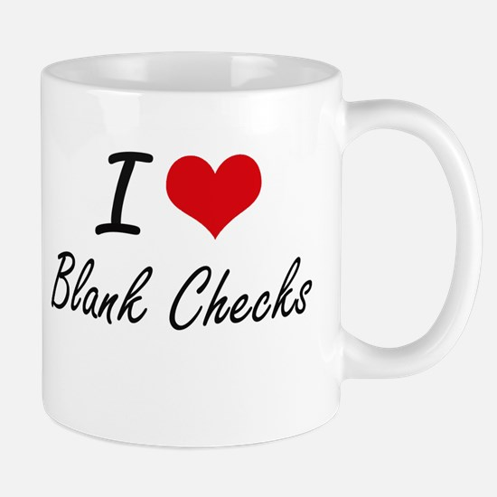 I Love Blank Checks Artistic Design Mugs