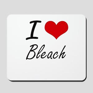 I Love Bleach Artistic Design Mousepad