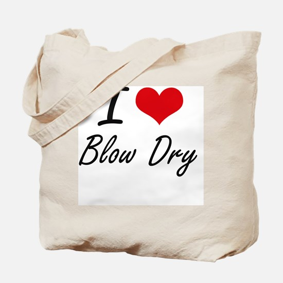 I Love Blow Dry Artistic Design Tote Bag