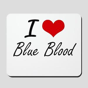 I Love Blue Blood Artistic Design Mousepad