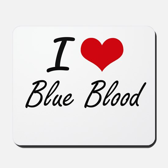I Love Blue Blood Artistic Design Mousepad