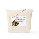 Tell em Where to go. Tote Bag