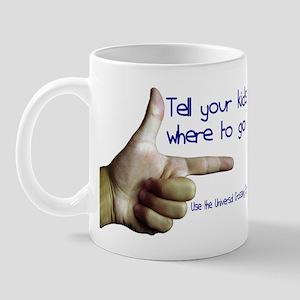 Tell em Where to go. Mug
