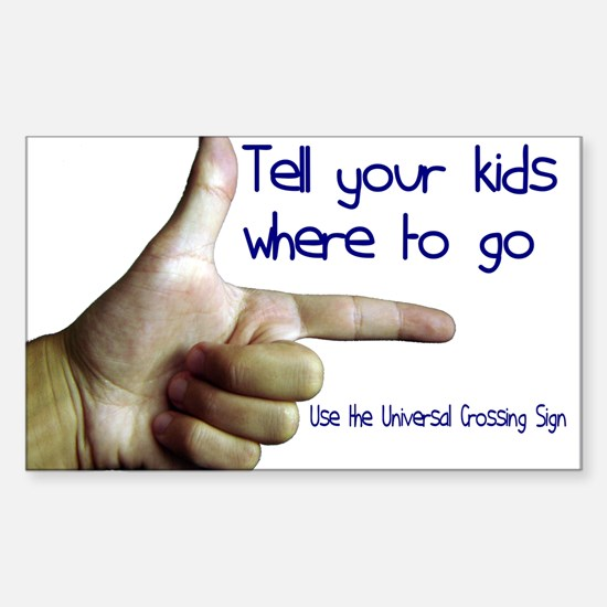 Tell em Where to go. Rectangle Decal