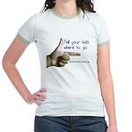 Tell em Where to go. Jr. Ringer T-Shirt