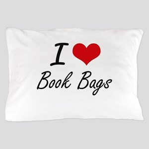 I Love Book Bags Artistic Design Pillow Case