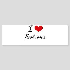 I Love Bookcases Artistic Design Bumper Sticker