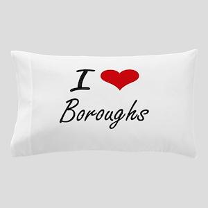 I Love Boroughs Artistic Design Pillow Case