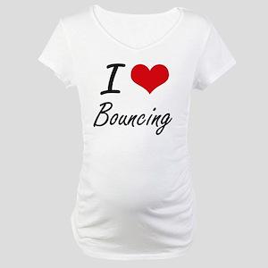 I Love Bouncing Artistic Design Maternity T-Shirt