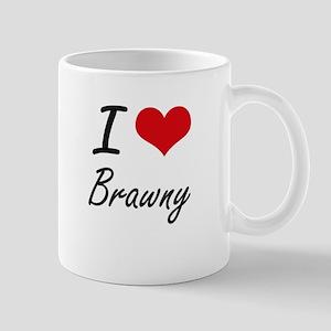 I Love Brawny Artistic Design Mugs