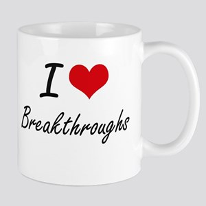 I Love Breakthroughs Artistic Design Mugs