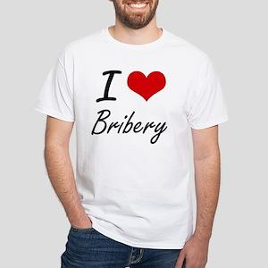 I Love Bribery Artistic Design T-Shirt