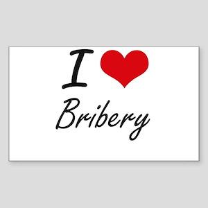 I Love Bribery Artistic Design Sticker
