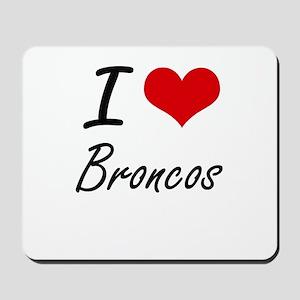 I Love Broncos Artistic Design Mousepad