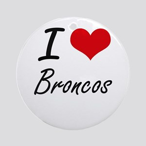 I Love Broncos Artistic Design Round Ornament