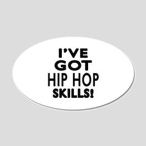 Hip Hop Skills Designs 20x12 Oval Wall Decal
