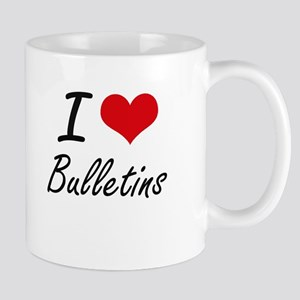 I Love Bulletins Artistic Design Mugs