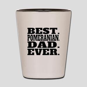 Best Pomeranian Dad Ever Shot Glass