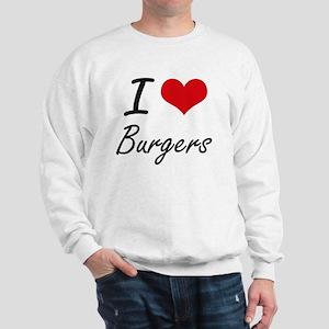 I Love Burgers Artistic Design Sweatshirt