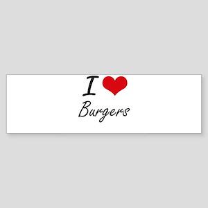I Love Burgers Artistic Design Bumper Sticker