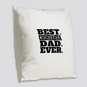 Best Chihuahua Dad Ever Burlap Throw Pillow