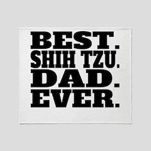 Best Shih Tzu Dad Ever Throw Blanket