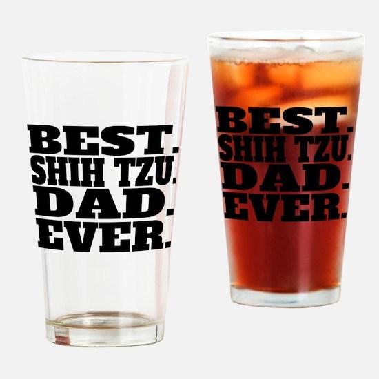 Best Shih Tzu Dad Ever Drinking Glass