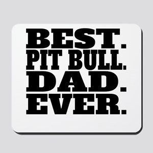 Best Pit Bull Dad Ever Mousepad