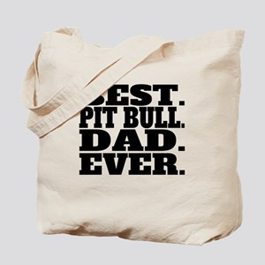 Best Pit Bull Dad Ever Tote Bag
