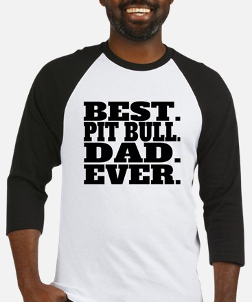 Best Pit Bull Dad Ever Baseball Jersey