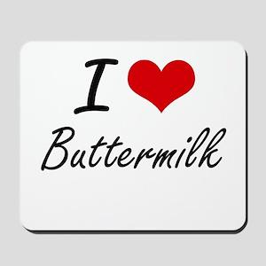 I Love Buttermilk Artistic Design Mousepad