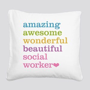 Amazing Social Worker Square Canvas Pillow