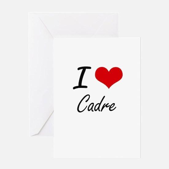 I love Cadre Artistic Design Greeting Cards