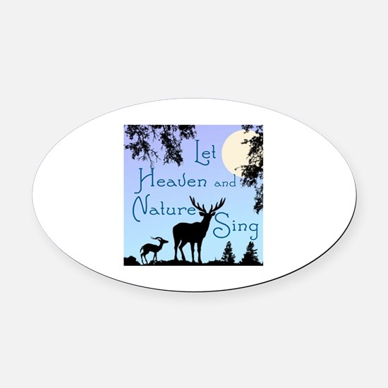 CHRISTMAS - LFET HEAVEN AND NATURE Oval Car Magnet
