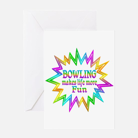 Bowling Makes Life More Fun Greeting Cards