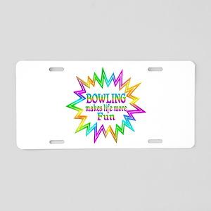 Bowling Makes Life More Fun Aluminum License Plate