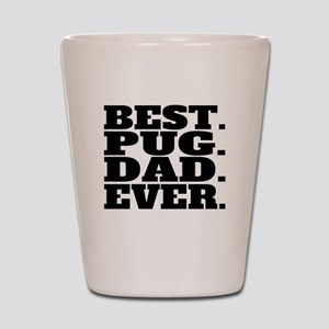 Best Pug Dad Ever Shot Glass