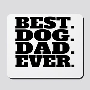 Best Dog Dad Ever Mousepad