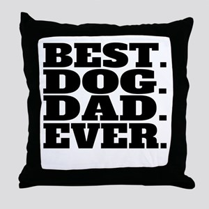 Best Dog Dad Ever Throw Pillow