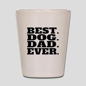 Best Dog Dad Ever Shot Glass