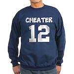 Cheater 12 Sweatshirt
