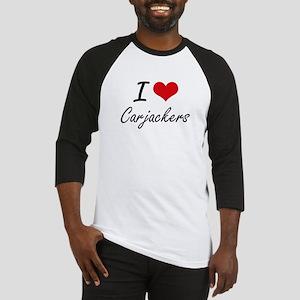 I love Carjackers Artistic Design Baseball Jersey